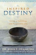 Inspired Destiny eBook by John F. Demartini, Dr.