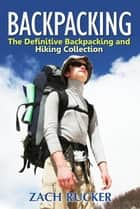 Backpacking ebook by Zach Rucker