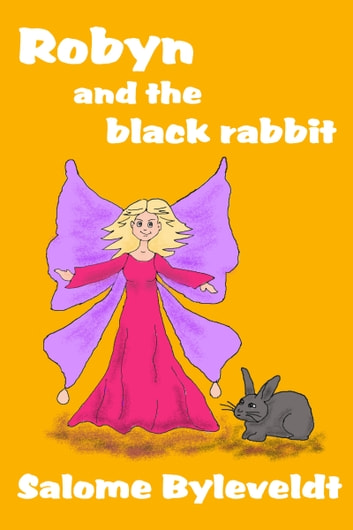 Robyn and the Black Rabbit (Book #2, Smartykidz Series) ebook by Salome Byleveldt