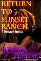 Return To Sunset Ranch ebook by Angela Zorelia