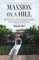 Mansion on a Hill ebook by KelLee Parr