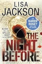 The Night Before - Savannah series, book 1 ebook by Lisa Jackson