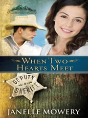 When Two Hearts Meet ebook by Janelle Mowery