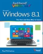 Teach Yourself VISUALLY Windows 8.1 ebook by Paul McFedries