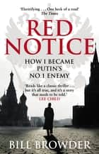Red Notice - How I Became Putin's No. 1 Enemy ebook by Bill Browder