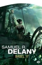 Babel 17 ebook by Samuel R. Delany