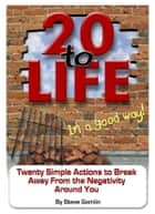 20 to Life (In a Good Way) ebook by Steve Gamlin