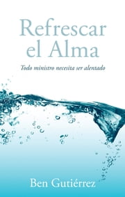 Refrescar el Alma ebook by Ben Gutiérrez