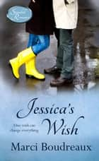 Jessica's Wish - Stonehill Romance, #4 ebook by Marci Boudreaux