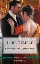 Unlaced by the Highland Duke ebook by Lara Temple