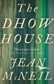 The Dhow House ebook by Jean McNeil