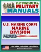 21st Century U.S. Military Manuals: Marine Division Expeditionary Ground Combat Marine Corps Field Manual - FMFM 6-1 (Value-Added Professional Format Series) ebook by Progressive Management