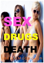 Sex Drugs Death ebook by Harry McGeough