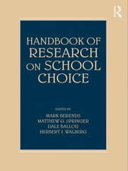 Handbook of Research on School Choice ebook by Mark Berends,Matthew G. Springer,Dale Ballou,Herbert J. Walberg