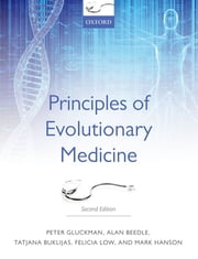 Principles of Evolutionary Medicine ebook by Peter Gluckman,Alan Beedle,Tatjana Buklijas,Felicia Low,Mark Hanson