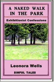 A Naked Walk in the Park ebook by Leonora Wells