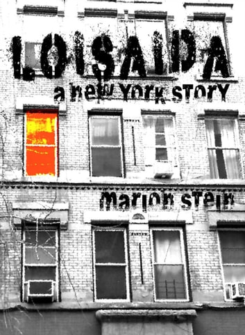 Loisaida -- A New York Story ebook by Marion Stein