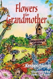 Flowers for Grandmother ebook by Kendahl Youngs