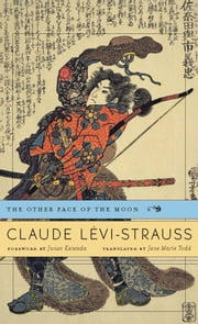 The Other Face of the Moon ebook by Claude Lévi-Strauss