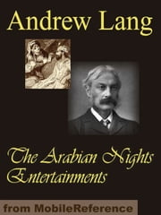 The Arabian Nights Entertainments (Mobi Classics) ebook by Andrew Lang