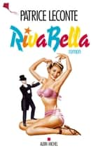 Riva Bella ebook by Patrice Leconte