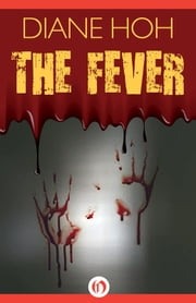 The Fever ebook by Diane Hoh