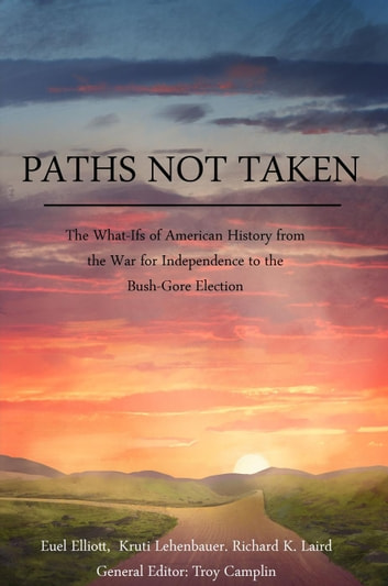 Paths Not Taken ebook by Euel Elliott,Kruti Lehenbauer,Richard K Laird