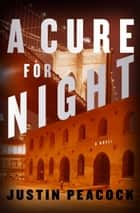 A Cure for Night ebook by Justin Peacock