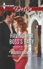Having Her Boss's Baby ebook by Maureen Child