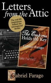 Letters From The Attic: Step behind the scenes of the 'Jack Rogan Mysteries' ebook by Gabriel Farago