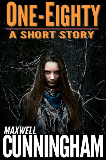 One-Eighty (A Short Story) ebook by Maxwell Cunningham