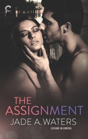 The Assignment ebook by Jade A. Waters