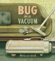 Bug In A Vacuum ebook by Melanie Watt