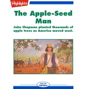 Apple-Seed Man, The - John Chapman planted thousands of apple trees as America moved west. audiobook by Paula Appling