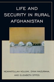 After the Taliban - Life and Security in Rural Afghanistan ebook by Neamatollah Nojumi,Dyan Mazurana,Elizabeth Stites