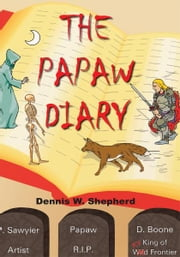The Papaw Diary ebook by Dennis W. Shepherd