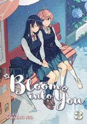 Bloom Into You Vol. 3 eBook by Nakatani Nio