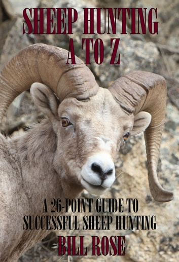 Sheep Hunting A to Z ebook by Bill Rose
