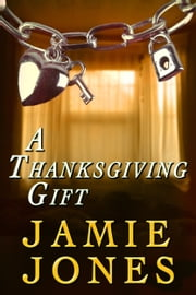 A Thanksgiving Gift ebook by Jamie Jones