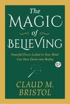 The Magic of Believing ebook by Claudie Bristol, GP Editors