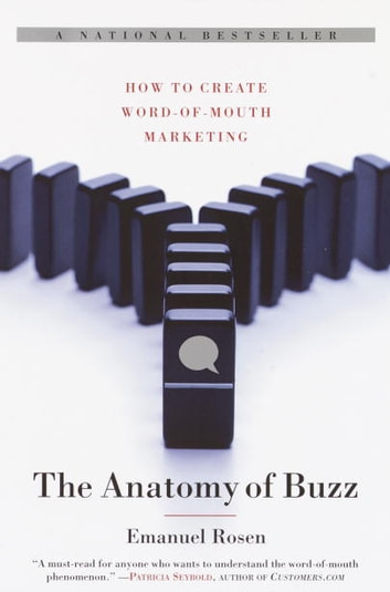 The Anatomy of Buzz - How to Create Word of Mouth Marketing ebook by Emanuel Rosen