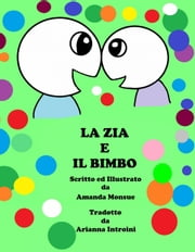 La Zia e Il Bimbo ebook by Amanda Monsue