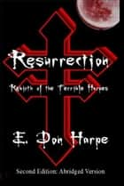 Resurrection: Rebirth Of The Terrible Harpes ebook by E. Don Harpe