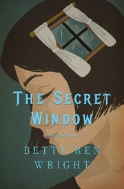 The Secret Window ebook by Betty R. Wright