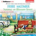 Summer on Blossom Street audiobook by Debbie Macomber