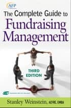The Complete Guide to Fundraising Management ebook by Stanley Weinstein