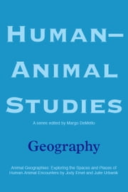 Human-Animal Studies: Geography ebook by Margo DeMello
