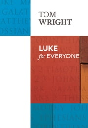 Luke for Everyone ebook by Tom Wright
