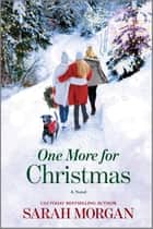 One More for Christmas - A Novel ebook by Sarah Morgan