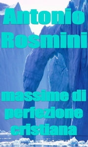 Massime di Perfezione Cristiana ebook by Kobo.Web.Store.Products.Fields.ContributorFieldViewModel